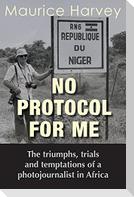 No Protocol For Me