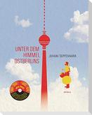 Unter dem Himmel Ostberlins. Mit DVD