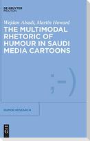 The Multimodal Rhetoric of Humour in Saudi Media Cartoons