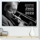 Internationale Meister des Jazz in Schwarzweiß (Premium, hochwertiger DIN A2 Wandkalender 2022, Kunstdruck in Hochglanz)