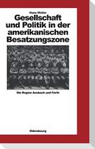 Gesellschaft und Politik in der amerikanischen Besatzungszone
