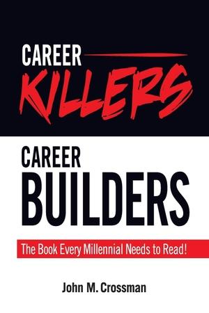 Crossman, John M.. Career Killers/Career Builders:
