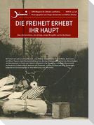 """""""Die Freiheit erhebt ihr Haupt"""""""