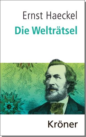 Ernst Haeckel / Michael Quante. Die Welträtsel. Alfred Kröner Verlag, 2019.