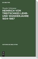 Heinrich von Treitschkes Lehr- und Wanderjahre 1834-1867