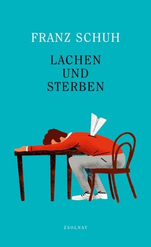 Schuh, Franz. Lachen und Sterben. Zsolnay-Verlag,