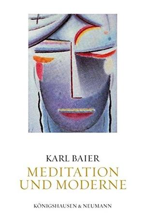 Karl Baier. Meditation und Moderne - 2 Bände. Königshausen u. Neumann, 2009.