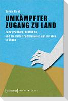 Umkämpfter Zugang zu Land