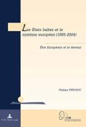Les États baltes et le système européen (1985-2004)