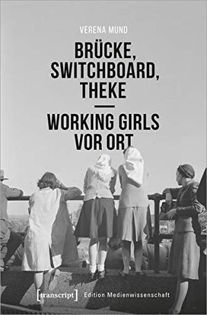 Mund, Verena. Brücke, Switchboard, Theke - Working Girls vor Ort. Transcript Verlag, 2021.