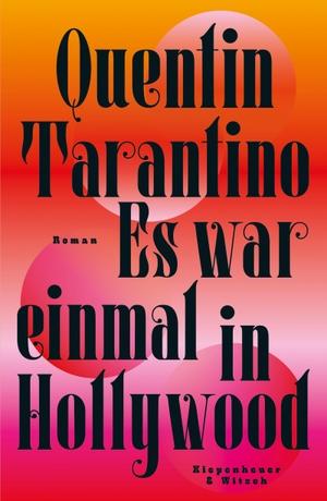 Tarantino, Quentin. Es war einmal in Hollywood - Roman. Kiepenheuer & Witsch GmbH, 2021.