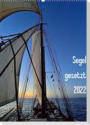 Segel gesetzt 2022 (Wandkalender 2022 DIN A2 hoch)