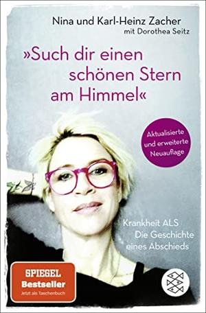 Zacher, Karl-Heinz / Zacher, Nina et al. »Such dir einen schönen Stern am Himmel« - Krankheit ALS - Die Geschichte eines Abschieds. FISCHER Taschenbuch, 2021.
