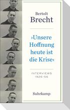 »Unsere Hoffnung heute ist die Krise« Interviews 1926-1956