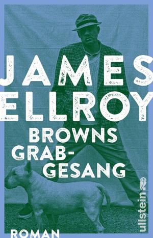 Ellroy, James. Browns Grabgesang - Roman. Ullstein Taschenbuchvlg., 2022.