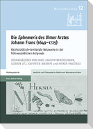 "Die ""Ephemeris"" des Ulmer Arztes Johann Franc (1649-1725)"