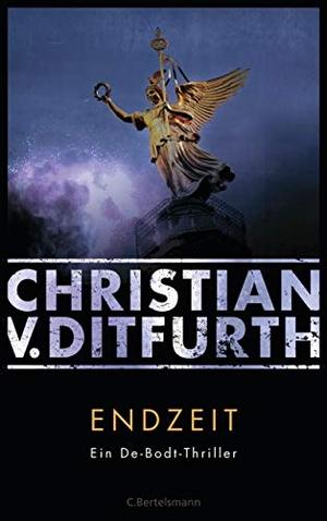 Ditfurth, Christian V.. Endzeit - Ein De-Bodt-Thriller. Bertelsmann Verlag, 2021.