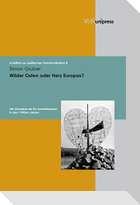 Wilder Osten oder Herz Europas?