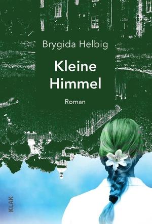 Helbig, Brygida. Kleine Himmel. KLAK Verlag, 2019.