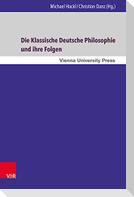 Die Klassische Deutsche Philosophie und ihre Folgen
