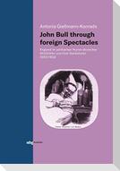 John Bull through foreign Spectacles