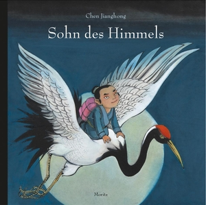Chen Jianghong / Tobias Scheffel. Sohn des Himmels. Moritz, 2019.