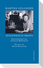 Martha Gellhorn: Ausgewählte Briefe