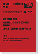 Die Krise der bürgerlichen Ideologie und die Lehre von der Denkweise