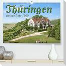 Thüringen um das Jahr 1900 - Fotos neu restauriert und detailcoloriert. (Premium, hochwertiger DIN A2 Wandkalender 2022, Kunstdruck in Hochglanz)