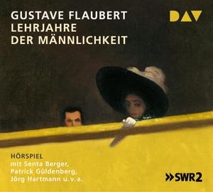 Flaubert, Gustave. Lehrjahre der Männlichkeit - H