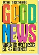 Good News - Warum die Welt besser ist, als du denkst