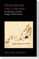 Petrarch's Two Gardens: Landscape and the Image of Movement