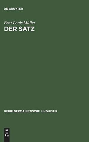 Müller, Beat Louis. Der Satz - Definition und sprachtheoretischer Status. De Gruyter, 1900.