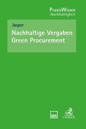 Jasper, Ute. Nachhaltige Vergaben - Green Procurement. Beck C. H., 2021.