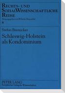 Schleswig-Holstein als Kondominium