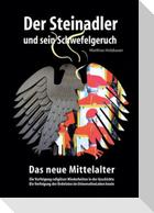 Der Steinadler und sein Schwefelgeruch - Das neue Mittelalter