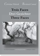 Trois Faces, Drei Gesichter, Three Faces