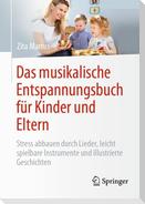 Das musikalische Entspannungsbuch für Kinder und Eltern