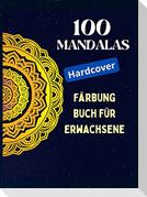 100 Mandalas, Malbuch für Erwachsene (Hardcover)