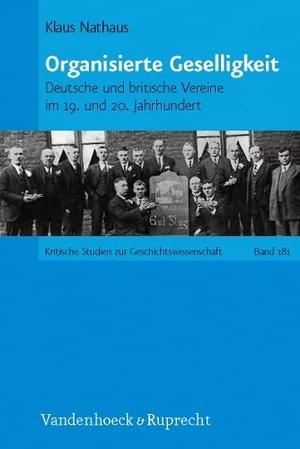 Klaus Nathaus. Organisierte Geselligkeit - Deutsche und britische Vereine im 19. und 20. Jahrhundert. Vandenhoeck & Ruprecht, 2009.