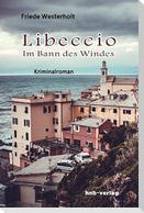 Libeccio - im Bann des Windes