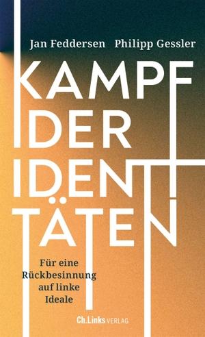 Feddersen, Jan / Philipp Gessler. Kampf der Identitäten - Für eine Rückbesinnung auf linke Ideale. Christoph Links Verlag, 2021.