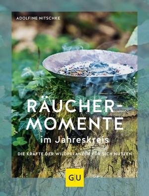 Nitschke, Adolfine. Räuchermomente im Jahreskreis - Die Kräfte der Wildpflanzen für sich nutzen. Graefe und Unzer Verlag, 2021.