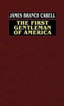 The First Gentleman of America: A Comedy of Conquest