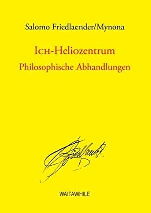 Friedlaender, Salomo. Ich-Heliozentrum - Philosoph