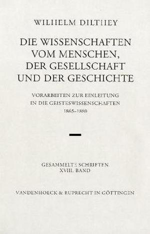 Helmut Johach / Frithjof Rodi / Wilhelm Dilthey. Die Wissenschaften vom Menschen, der Gesellschaft und der Geschichte - Vorarbeiten zur Einleitung in die Geisteswissenschaften (1865–1880). Wissenschaften vom Menschen. Vandenhoeck & Ruprecht, 2000.