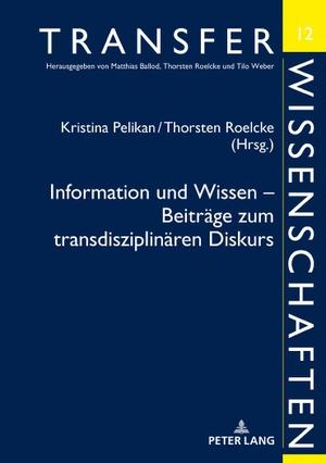 Kristina Pelikan / Thorsten Roelcke. Information und Wissen – Beiträge zum transdisziplinären Diskurs - Beiträge des Symposions in Berlin am 21. und 22. April 2016. Peter Lang GmbH, Internationaler Verlag der Wissenschaften, 2019.