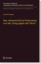 """Das völkerrechtliche Folterverbot und der """"Krieg gegen den Terror"""""""