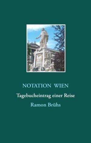 Brühs, Ramon. Notation Wien - Tagebucheintrag ein