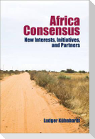 Africa Consensus: New Interests, Initiatives, and Partners